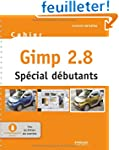 Gimp 2.8 - Sp�cial d�butants. Avec Cd...