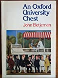 OXFORD UNIVERSITY CHEST (OXFORD PAPERBACKS) (0192812734) by JOHN BETJEMAN