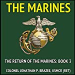 The Marines: The Return of the Marines, Book 3 | Jonathan Brazee