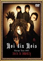 Europe Tour 2005~Invite to Immorarity~DVD(�߸ˤ��ꡣ)