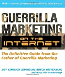 Guerilla Marketing on the Internet: The Definitive Guide from the Father of Guerilla Marketing (Guerrilla Marketing)
