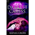 Darkest Caress | Kaylea Cross