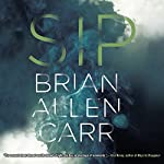Sip | Brian Allen Carr