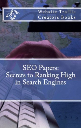 SEO Papers: Secrets to Ranking High in Search Engines