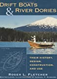 img - for Drift Boats & River Dories: Their History, Design, Construction, and Use book / textbook / text book
