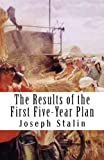 The Results of the First Five-Year Plan (149044064X) by Stalin, Joseph