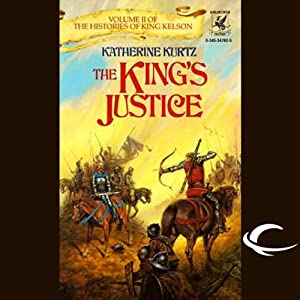 The King's Justice: The Histories of King Kelson, Book 2 | [Katherine Kurtz]