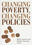 Changing Poverty, Changing Policies (Institute for Research on Poverty Series on Poverty and Public Policy)