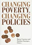 Changing Poverty, Changing Policies (National Poverty Center Series on Poverty and Public Policy)