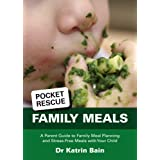 PocketRescue Family Meals: A Parent Guide to Family Meal Planning and Stress-Free Meals with Your Childby Katrin Bain