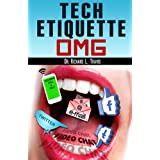 Tech Etiquette: OMG (Dr T's Living Well Series) ~ Dr. Richard L. Travis