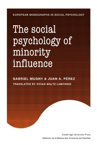 The Social Psychology of Minority Influence (European Monographs in Social Psychology)