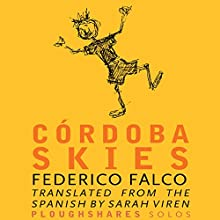 Cordoba Skies Audiobook by Frederico Falco, Sara Viren - translator Narrated by Phillip Church
