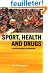 Sport, Health and Drugs: A Critical S...