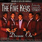Dream On: The Very Best of the Five Keys Featuring Rudy West
