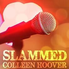 Slammed | Livre audio Auteur(s) : Colleen Hoover Narrateur(s) : Heidi Baker