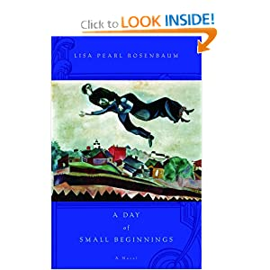 A Day of Small Beginnings: A Novel Lisa Pearl Rosenbaum