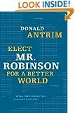 Elect Mr. Robinson for a Better World: A Novel