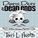 Diners, Dives and Dead Ends: A Rose Strickland Mystery Audiobook by Terri L. Austin Narrated by Luci Christian