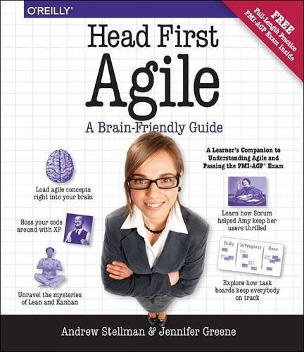 Head First Agile: A Brain-Friendly Guide to Agile and the PMI-ACP Certification, by Andrew Stellman, Jennifer Greene