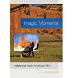 img - for [(Imagic Moments: Indigenous North American Film)] [Author: Lee Schweninger] published on (May, 2013) book / textbook / text book