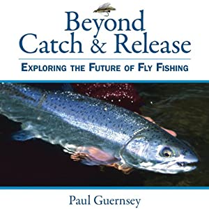 Beyond Catch & Release Audiobook