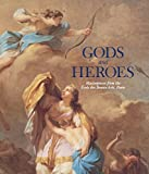 img - for Gods and Heroes: Masterpieces from the  cole des Beaux-Arts, Paris book / textbook / text book