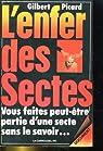L'enfer des sectes : vous faites peut-�tre partie d'une secte sans le savoir par Picard