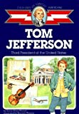 img - for Thomas Jefferson: Third President of the United States (Childhood of Famous Americans) book / textbook / text book