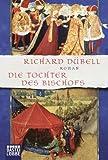 Die Tochter des Bischofs: Roman - Richard Dübell