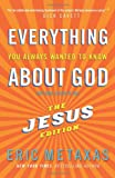 img - for Everything You Always Wanted to Know About God: But Were Afraid to Ask: The Jesus Edition book / textbook / text book