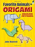 Favorite Animals in Origami (Dover Origami Papercraft) (0486291367) by John Montroll
