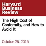 The High Cost of Conformity, and How to Avoid It | Peter Bregman