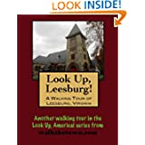 A Walking Tour of Leesburg, Virginia (Look Up, America!)