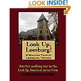 A Walking Tour of Leesburg, Virginia (Look Up, America!)