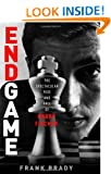 Endgame: Bobby Fischer�s Remarkable Rise and Fall � from America's Brightest Prodigy to the Edge of Madness