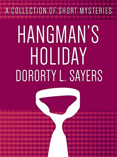 Dorothy L. Sayers - Hangman's Holiday (Lord Peter Wimsey Mystery)