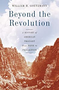 Beyond the Revolution by William H. Goetzmann
