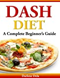 Dash Diet: A Complete Beginners Guide