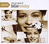 echange, troc Billie Holiday - Playlist: The Very Best of Billie Holiday