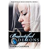 Beautiful Demons (Peachville High Demons #1) ~ Sarra Cannon