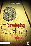 img - for Developing Story Ideas: The Power and Purpose and Storytelling book / textbook / text book