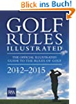 Golf Rules Illustrated 2012 (English...