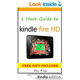 1 Hour Guide to Kindle Fire HD: Know How You Can Master Your Tablet in Less Time