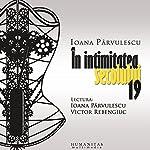 În intimitatea secolului 19 | Ioana Pârvulescu