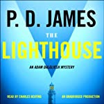 The Lighthouse: An Adam Dalgliesh Mystery (       UNABRIDGED) by P.D. James Narrated by Charles Keating