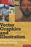 Vector Graphics and Illustration: A Master Class in Digital Image-making [Paperback]