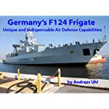 Germany's F124 Frigate: Unique and Indispensable Air Defense Capabilities