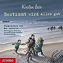 Bestimmt wird alles gut Hörbuch von Kirsten Boie Gesprochen von: Kirsten Boie