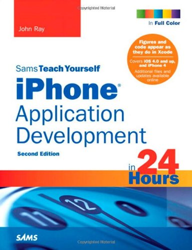 Sams Teach Yourself iPhone Application Development in 24...